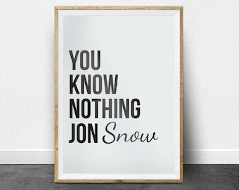You know nothing jon snow - game of thromes