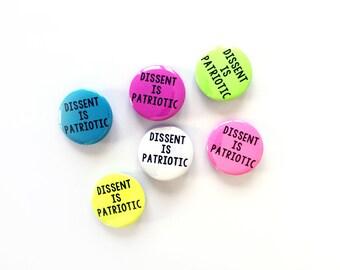 "Dissent is Patriotic 1"" Pin - Protest - 1st Amendment - Good Trouble - Resist - The Resistance - Pinback - Button - Badge"