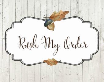 Rush My Order | Rushed Order | 1 Week Production Time | Production Upgrade | Oak Knoll Creations