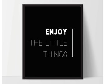 Wall Print Art, Enjoy The Little Things, Quote, Inspirational Print Decor, Digital Art Print, Office Print, 8x10, Black, White, Minimalist