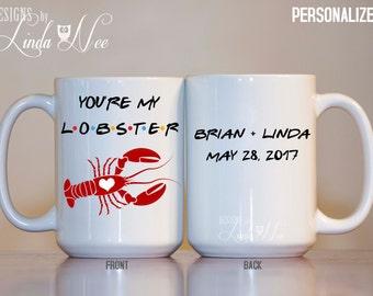 You're my Lobster Personalized Mug, FRIENDS TV Show Quote, Personalized Friends Wedding Mug, Friends Bridal Shower Gift,  Lobster Mug MPH8