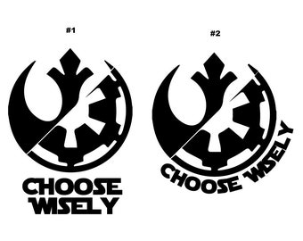 Star Wars Inspired Choose Wisely vinyl decal sticker