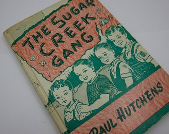 Vintage Children's Book - The Sugar Creek Gang - First in Series by Paul Hutchens
