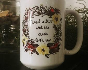 Lord Willin' and the Creek Don't Rise Watercolor Floral Mug Original Art Drinkware