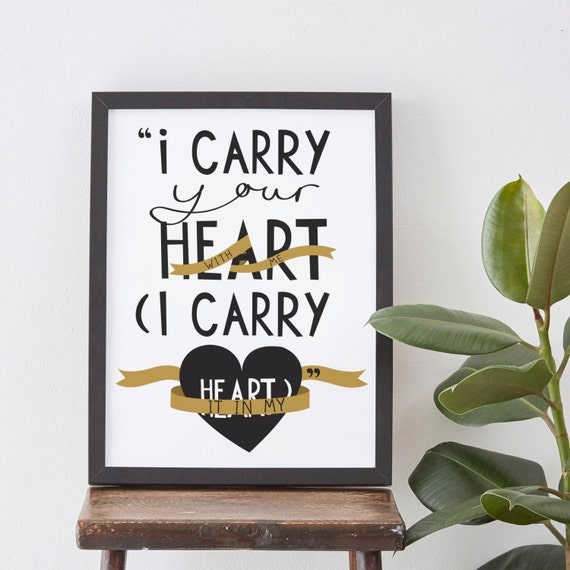 I Carry Your Heart Print EE Cummings Quote Print Romantic