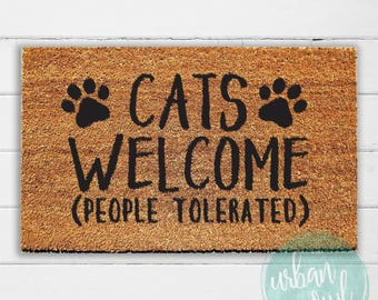 Merveilleux More Colors. Cats Welcome (People Tolerated) Doormat ...