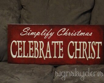"""Simplify Christmas - Celebrate Christ Sign, Christmas Sign - 24"""" x 10"""" SignsbyDenise"""