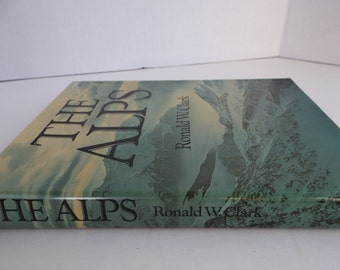 """Vintage First  Edition 1973 """"The Alps"""" By Ronald W. Clark Hard Cover Book with Jacket"""