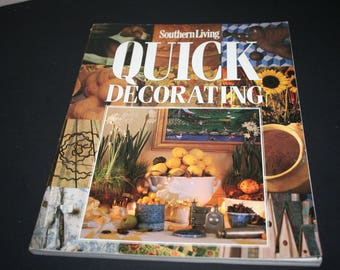 Quick Decorating, A 1994 Southern Living Publication, Text by Julia Hamilton Thomason