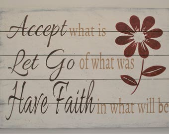 Accept What Is Let Go Of What Was Have Faith In What Will Be Inspirational Sign Wall Art Home Decor Wall Decor