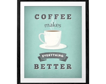 Coffee makes everything better. Coffee print mint print retro print typography print Coffee poster Coffee quote print vintage Kitchen art