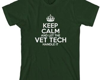 Keep Calm And Let The Vet Tech Handle It Shirt - gift idea, veterinarian, vet graduate - ID: 1933