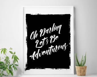 """Typography poster, digital file, """"Oh Darling Let's Be Adventurous"""" quote print adventure print adventure wall decor adventure wall art"""