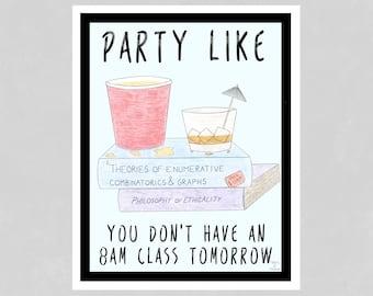 Party Print, Dorm Print, Dorm Art, Funny Art Print, Dorm Décor, Dorm Wall  Art, College Print, Funny Wall Décor, Sassy Print, College Decor