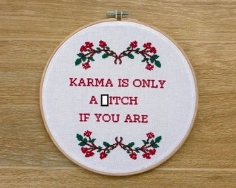 Funny Quote Cross Stitch Pattern. Funny Karma Quote Cross Stitch. Mature Quote. Karma is only a b-tch if you are. Instant PDF Download.