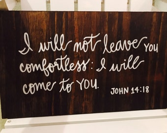 Custom Wood sign, wall decor, wooden sign, religious quote, home decor, calligraphy, john 14:18, rustic wood sign, wall art, bible verse