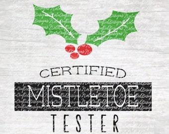 Mistletoe Svg  Cut File - Mistletoe Tester Svg Cut File - Christmas Svg Cut File - Santa Svg Cut File - Silhouette or Cricut File - dxf png