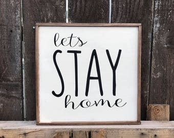 Lets Just Stay Home Wood Sign / Wood Sign / Home / Signs