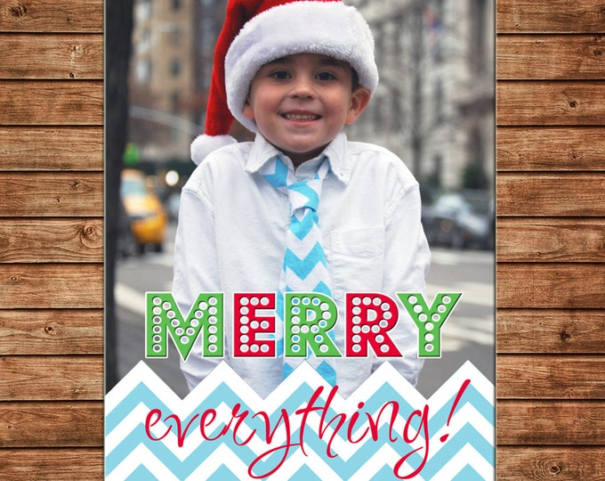 Christmas Holiday Photo Card Merry Everything Chevron - Can Personalize - Printable File or Printed Cards