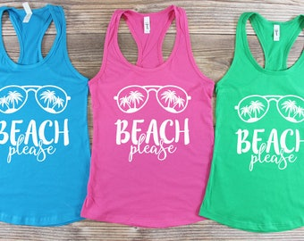 Beach Tank Top/ Beach Please Tank Top/ Summer Vacation/ Summer Tank top/ Bachelorette Party Shirts/ Lake Shirt/ Bridal Party Tanks Lake Tank