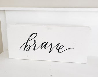 BRAVE | Hand Lettered Block Sign
