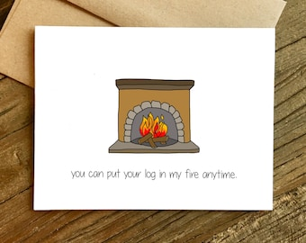 Valentines Day Card - Anniversary Card - Love Card - Boyfriend Card - Log in My Fire.