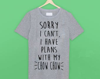 I Have Plans Chow Chow T Shirt