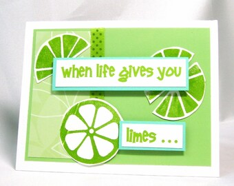 Was 4.50 -- Tropical lime card, When life gives you limes, Lime slices, Friends, Tequila, Margaritas, Margueritas, Encouragement, Lime green
