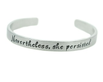 Nevertheless She Persisted Bracelet - Feminism - She Was Warned - Stacking Bracelet - Political Statement Jewelry - Resistance