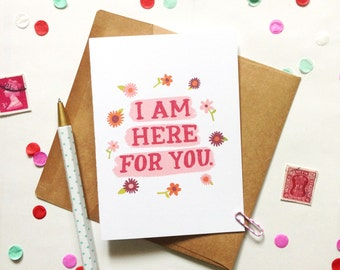 I Am Here For You Card - Everyday