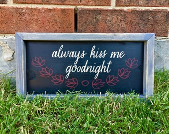 Rustic Always Kiss Me Goodnight Sign. FREE SHIPPING
