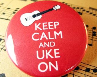 Ukulele Button Keep calm and Uke On Pinback Badge 1.75 inch You choose colour