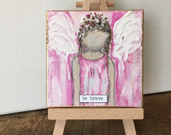 """Small Canvas,"""" Angel Be Brave"""", 3x3 Flat Canvas and Easel, Acrylic Paintings, Affirmation Art, Inspirational Art, Office Desk, Inspirational"""
