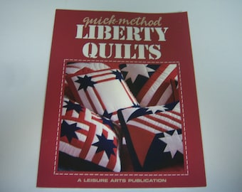 Quick Method LIBERTY QUILTS, Paperback Book, 1996 Edition, Leisure Arts Book, Red, White and Blue Quilts and More