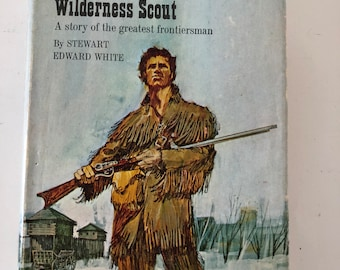 Daniel Boone: Wilderness Scout by Stewart White 1957