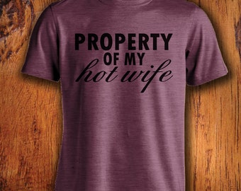 Men's Tshirt Property of my hot wife gift for husband hot wife shirt husband shirt husband tshirt christmas  shirt for husbandChristmas Gift