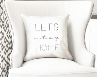 Let's stay home decor, throw pillow cover, 14 inches insert optional