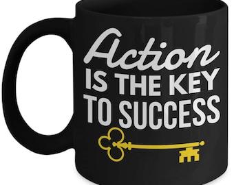 Take Action Mug, Success Mug, Action Coffee mug, Success Quote Mug, Action is Key to Success Mug, Action is Key mug, Inspiration Coffee Mug,