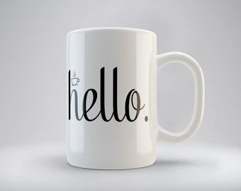 Hello Personalized Coffee or Hot Chocolate Mug, 11 oz Ceramic Coffee Mug, Ceramic Coffee Mug, Custom Monogrammed Mug, Personalized Mug