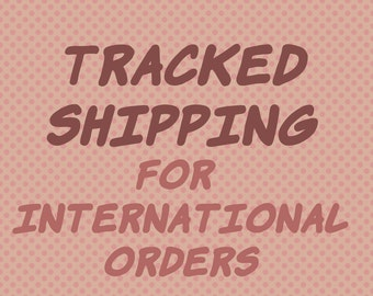 Tracked shipping for international orders
