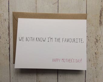Mother's day card // We both know I'm the favourite // Funny mother's day card //  Funny card // Card for mum // Mum card // Card for mom //