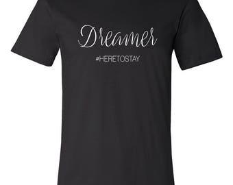 Dreamer #Heretostay Men's T-Shirt Ready to ship!