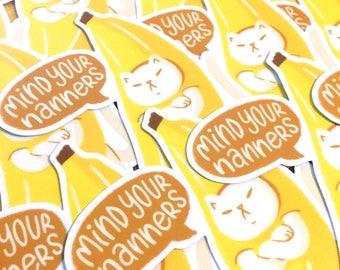 Mind Your Nanners Vinyl Sticker | Cute Fat Banana Cat Decal | Sassy Kitty Waterproof Sticker