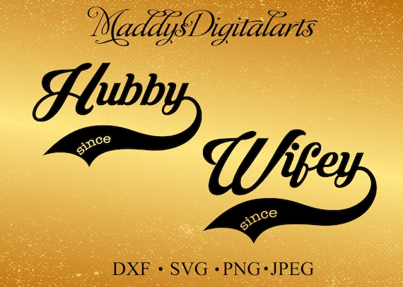 Hubby Wifey Svg Dxf Jpg Png Instant Download Silhouette