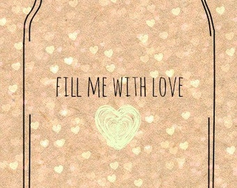Fill Me With Love Mason Jar Printable