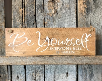 Be Yourself Everyone Else Is Taken Sign - Pallet Wood Plaque - Rustic Wall Decor - Inspiring Art Quote -  Motivational Hanging