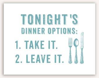 Funny Kitchen Decor, Gift for mom, Dinner Menu, typography art print, home decor