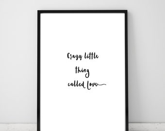 Crazy little thing called love Wall Print