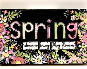 Spring showers bring May flowers, Spring Sign, Home Decor, Spring Flowers, Spring Decor