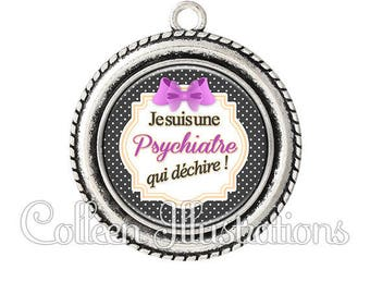 Cabochon 25mm pendant I am a psychiatrist - series 5